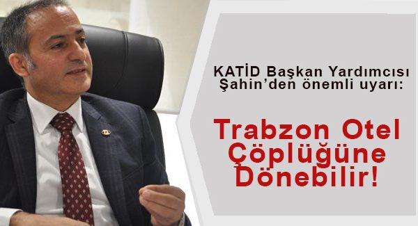 Trabzon Otel Çöplüğüne Dönebilir