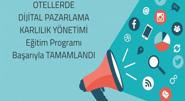 """Otellerde Dijital Pazarlama ve Karlılık Yönetimi"""" eğitim programı başarı ile tamamlandı"""